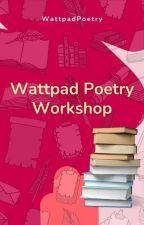 Poetry Workshop + by WattpadPoetry