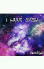 I NEED SPACE by Jazminjane_10