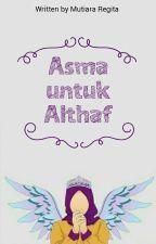 Asma untuk Althaf by pejuangdiksi