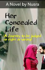Her Concealed Life  by being_muslimah13