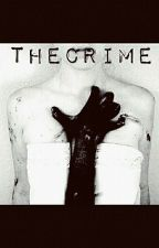 The Crime by Dzyxzjs
