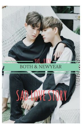 Both And Newyear:Sad Love Story by yul_rich