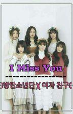 I MISS YOU [방탄소년단 X 여자 친구] (Complete)✔  by Syeysu_Adrnna