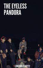 The Eyeless Pandora by lonewolflady12