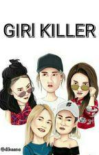 GIRL KILLER by dikaans