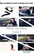Retour sur la glace - AG [Tome 3] by TheaColine