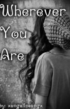 Wherever You Are- Harry/Ashton Fanfic by xangelineangx