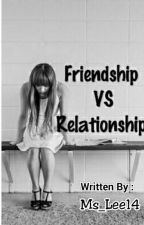 Friendship VS Relationship  by Ms_Lee14