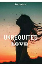 UNREQUITED LOVE [END] by Npp04_Kemil