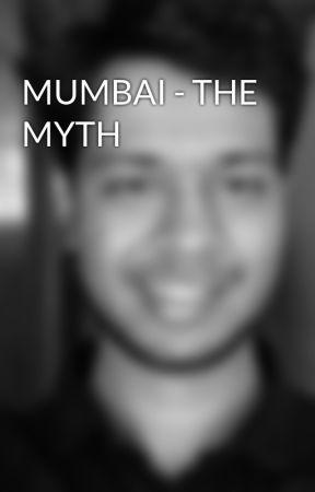 MUMBAI - THE MYTH by JigarPatel112