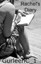 Rachel's Diary by GurleenC_1