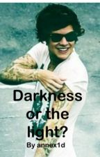 Darkness or the light? (Badboy Harry Styles / one direction fanfiction) by annexxxxx