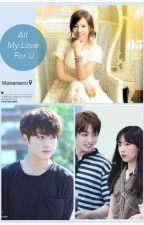 All My Love For U by maisaraexo