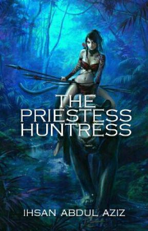 The Priestess Huntress by ihsanabdulaziz89