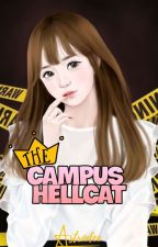 The CAMPUS HELLCAT (ON GOING) by unknownymous_heart