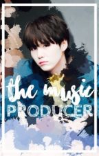 The Music Producer    BTS Yoongi FanFic **ON HOLD** by SugarAndSweets123