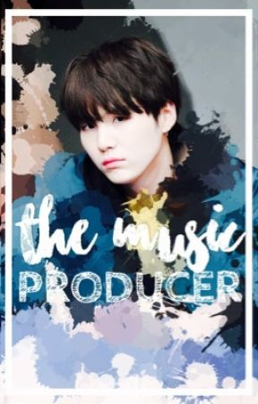 The Music Producer || BTS Yoongi FanFic **ON HOLD** - ↞Chapter