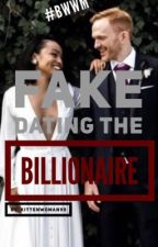 Fake dating the Billionaire by KittenWoman99