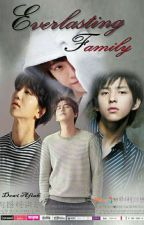 Everlasting Family [On Going] by chaeyeo17