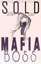 SOLD TO A MAFIA BOSS! by mamepoo