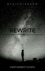 ReWrite by RyuichiKazuo