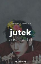 Jutek Tapi Manis? [ChanBaek❣️] by reddusty