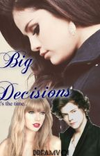 -BIG DECISIONS [Harlena] (TERMINADA) by DreamVO1