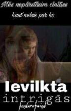 Ievilkta Intrigās / LĒNI UPDEITI / by lostineigthteen