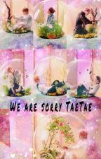 We are sorry TaeTae... by angietaekookie