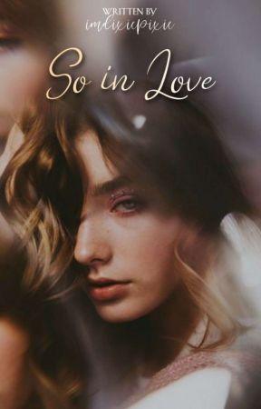 So In Love by imdixiepixie