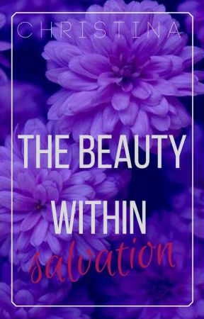 The Beauty Within Salvation by -YoursTrulyChris