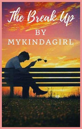 THE BREAK UP by mykindagirl