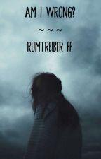 Am I wrong?  ~ Rumtreiber FF by wolfstar_moribund