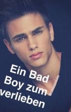 Ein Bad Boy zum verlieben  by UnicoornLove