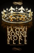 La Couronne Mortelle by emalefoy