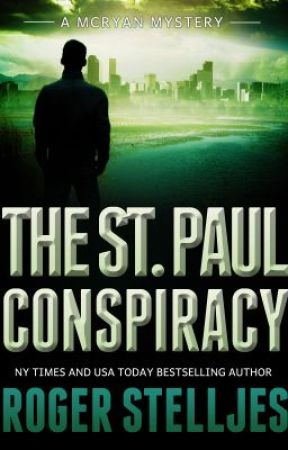THE ST. PAUL CONSPIRACY (McRyan Mystery Series - Excerpt) by rogerstelljes