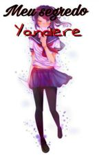 meu segredo Yandere  by Lokaa-chan