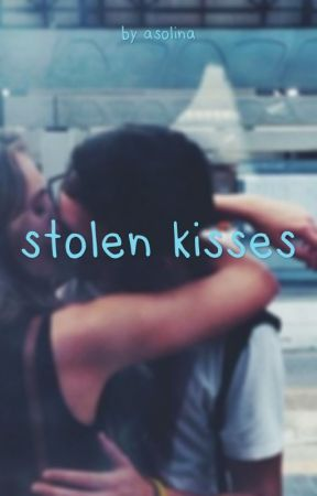 Stolen Kisses by Asolina