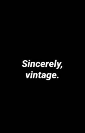 Sincerely, vintage.  by lonelywriter08