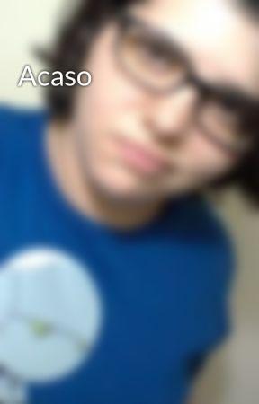 Acaso by RobertaGrassi