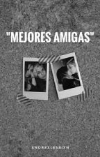 """Mejores amigas"" - Melepe by xndrexlesbixn"