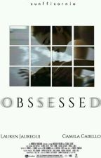 Obsessed - Camren #Wattys2017 by cunfficornio