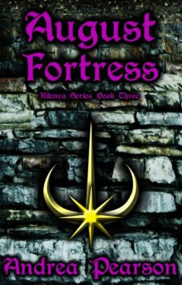 August Fortress, Kilenya Series Book Three by andreapearson