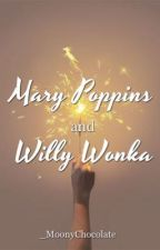 Mary Poppins & Willy Wonka by _MoonyChocolate