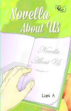 Novella About Us [END] by LianiGraha
