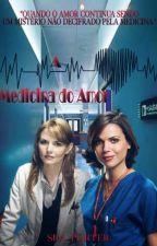 A Medicina do Amor by SraPorter