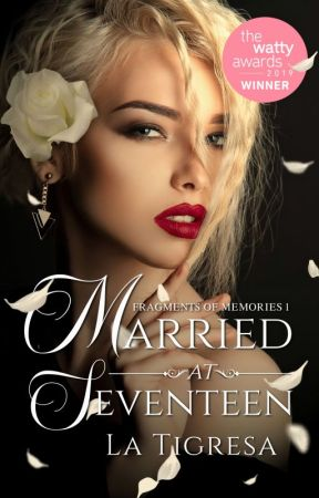 Married At Seventeen  by LaTigresaPHR