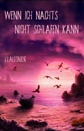 Wenn ich nachts nicht schlafen kann by LilaLeonie16