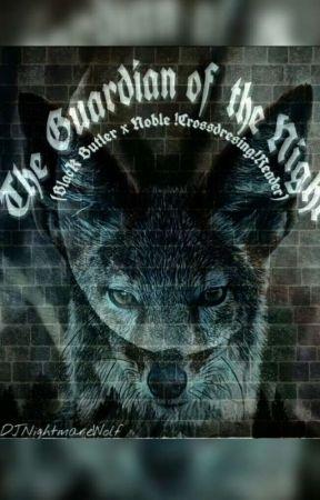 The Guardian Of The Night (Black Butler Various X Noble!Crossdressing!Reader) by RandynovaFactors