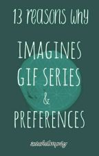 13 Reasons Why Imagines    Gif series    Preferences by zachdmpsy
